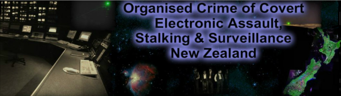 Organised Crime of Covert Electronic Assault, Stalking & Surveillance - New Zealand